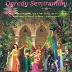 IX Szczypta Orientu - Ogrody Semiramidy